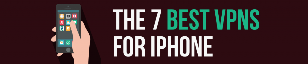 7 Best VPNs for iPhone in 2019 | BestVPN org