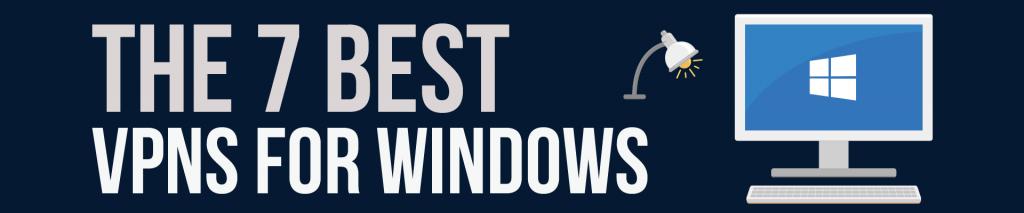 7 Best VPNs for Windows of 2019 | BestVPN org