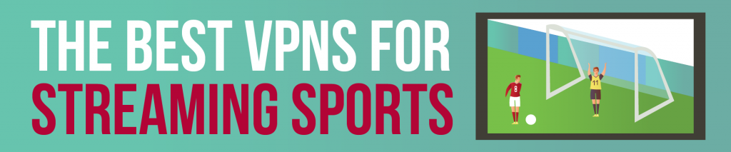 best vpns for streaming sports