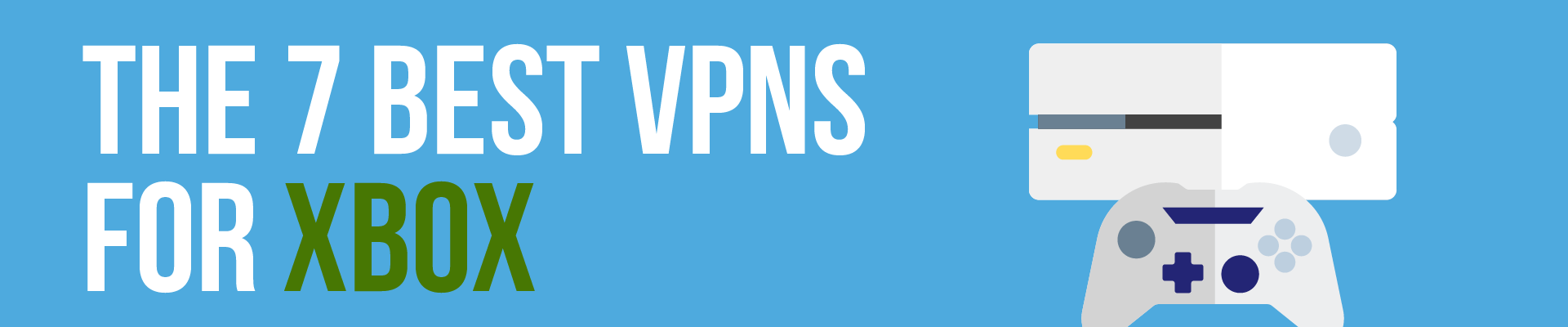 7 Best VPNs for XBox in 2019 | BestVPN org