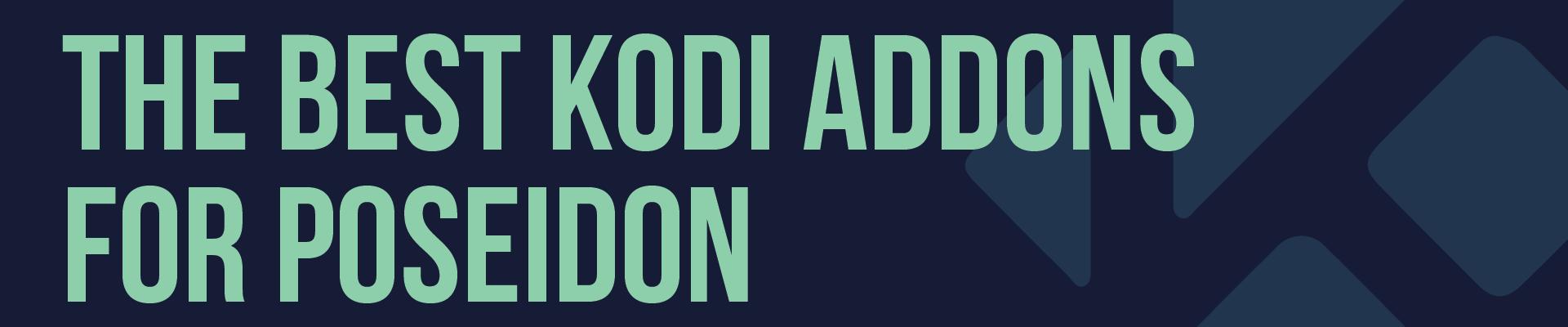The Best Kodi Addons – Poseidon | BestVPN org