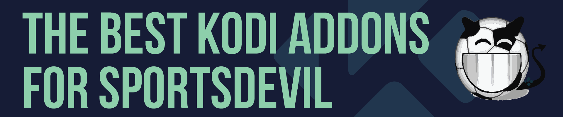 The Best Kodi Addons – SportsDevil | BestVPN org