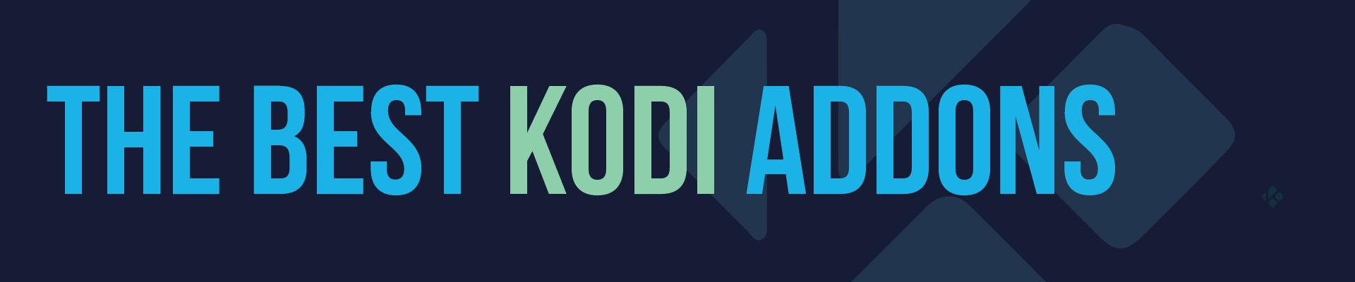 The Best Addons for Kodi 2019 | BestVPN org