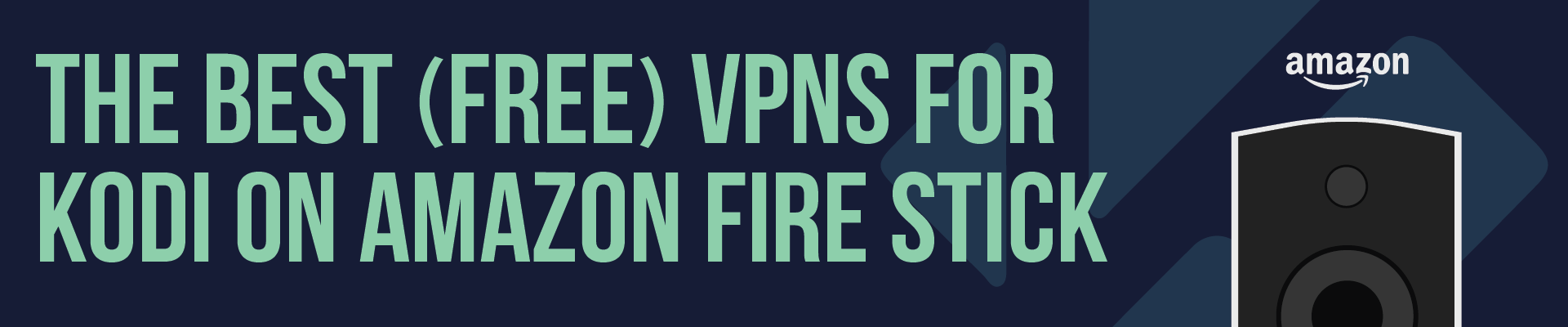 The Best Free VPNs for Kodi on Amazon Fire Stick | BestVPN org
